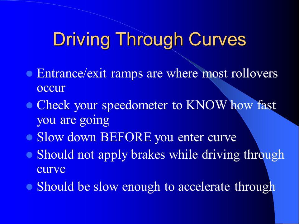 Driving Through Curves