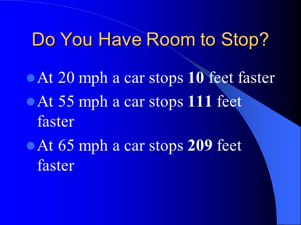 Do You Have Room to Stop At 20 mph a car stops 10 feet faster