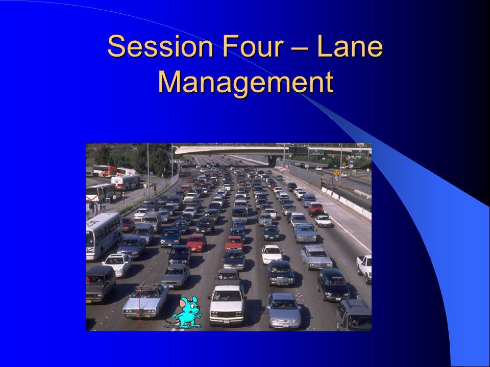 Session Four – Lane Management