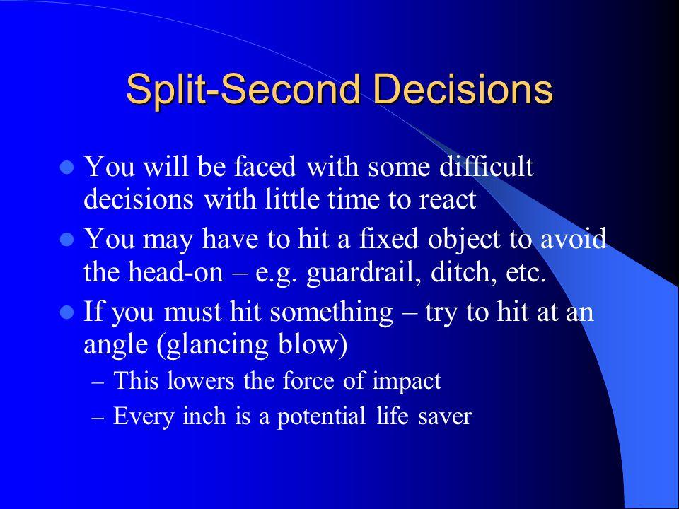 Split-Second Decisions