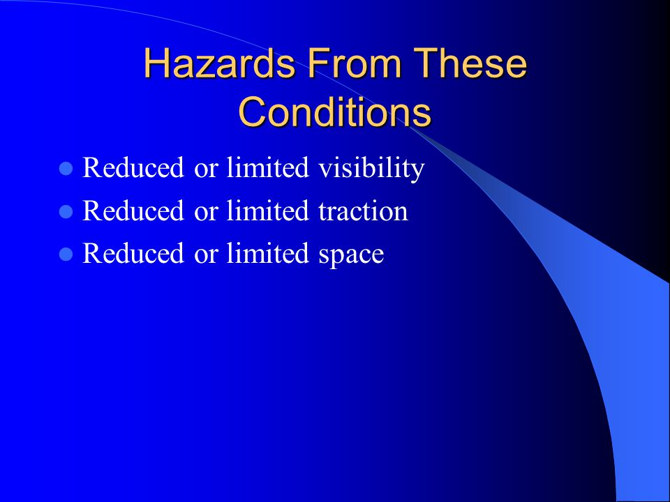 Hazards From These Conditions
