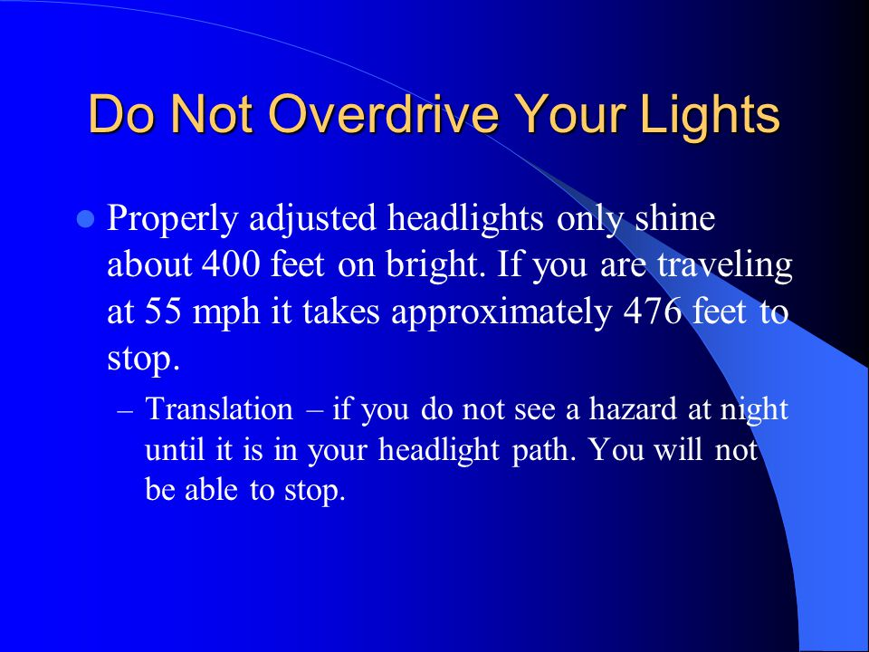 Do Not Overdrive Your Lights