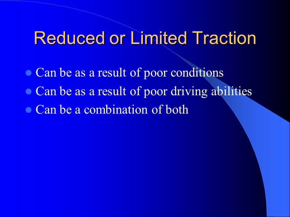 Reduced or Limited Traction