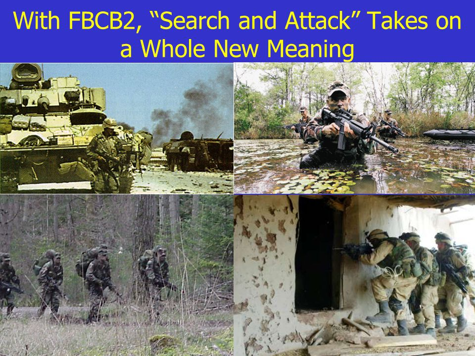 With FBCB2, Search and Attack Takes on a Whole New Meaning