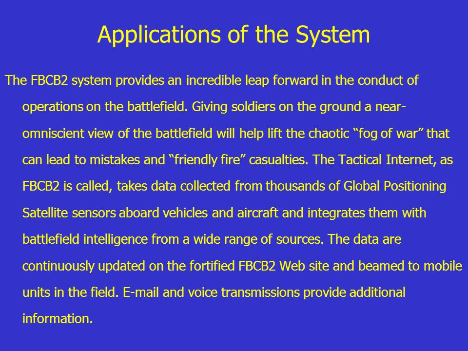Applications of the System