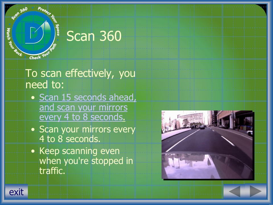 Scan 360 To scan effectively, you need to: