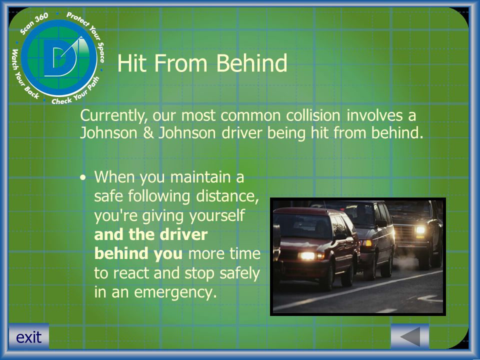 Hit From Behind Currently, our most common collision involves a Johnson & Johnson driver being hit from behind.