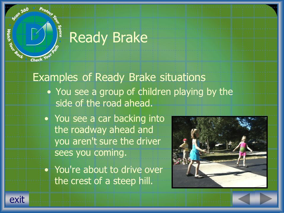 Ready Brake Examples of Ready Brake situations