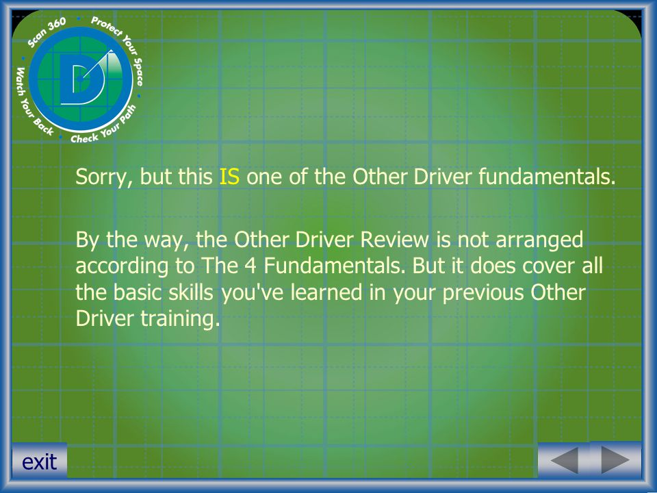 Sorry, but this IS one of the Other Driver fundamentals.