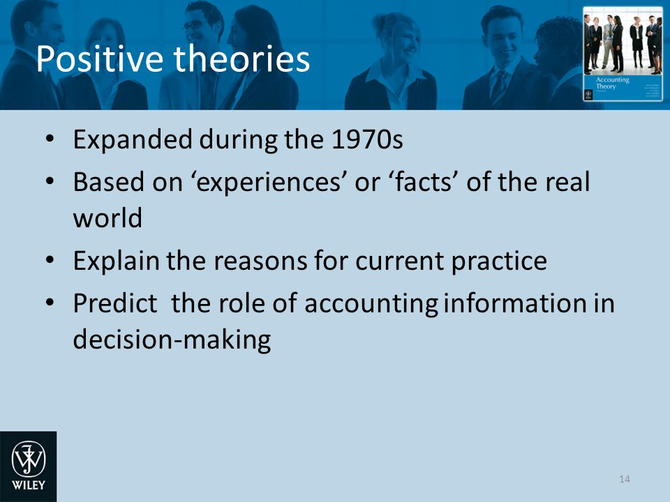 Positive theories Expanded during the 1970s