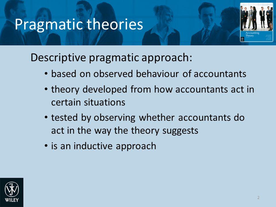 Pragmatic theories Descriptive pragmatic approach: