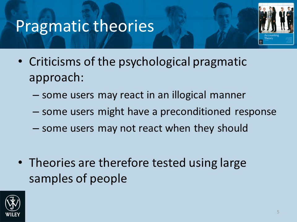 Pragmatic theories Criticisms of the psychological pragmatic approach: