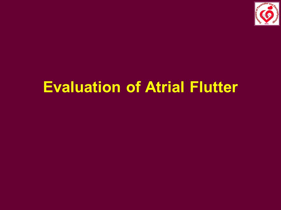 Evaluation of Atrial Flutter