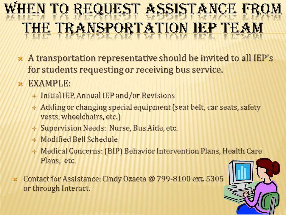 When to Request Assistance from the Transportation IEP Team