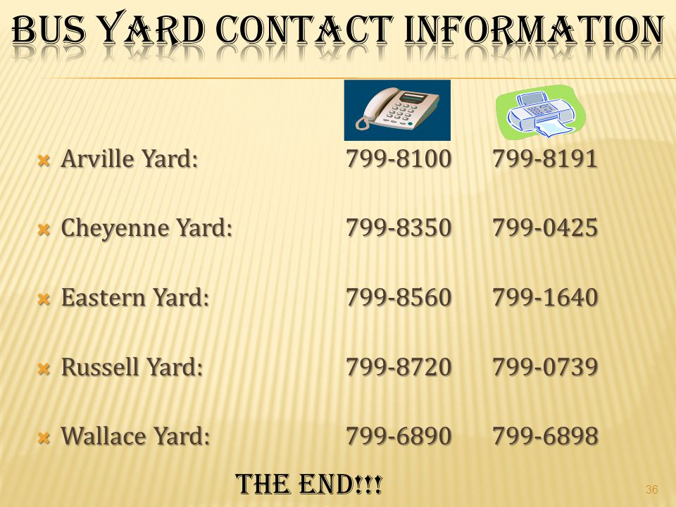 Bus Yard Contact Information Arville Yard: Cheyenne Yard: Eastern Yard: Russell Yard: Wallace Yard: