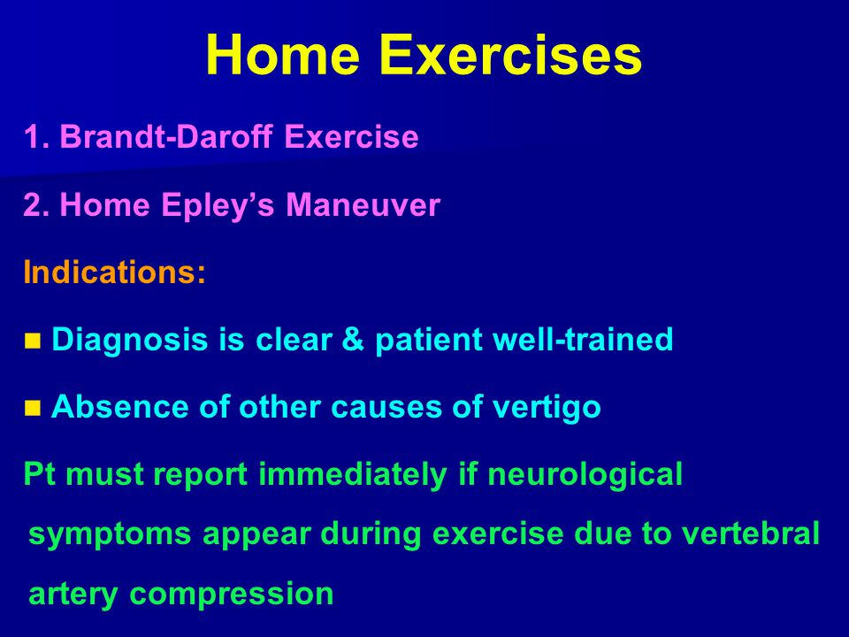 Home Exercises 1. Brandt-Daroff Exercise 2. Home Epley's Maneuver