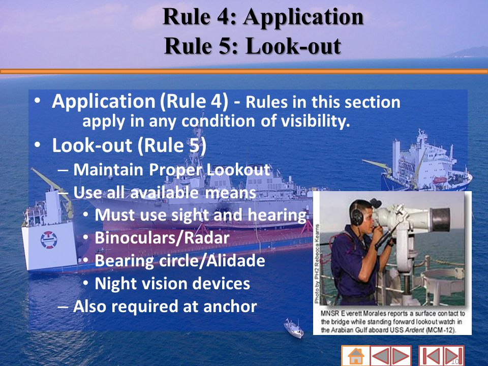 Rule 4: Application Rule 5: Look-out