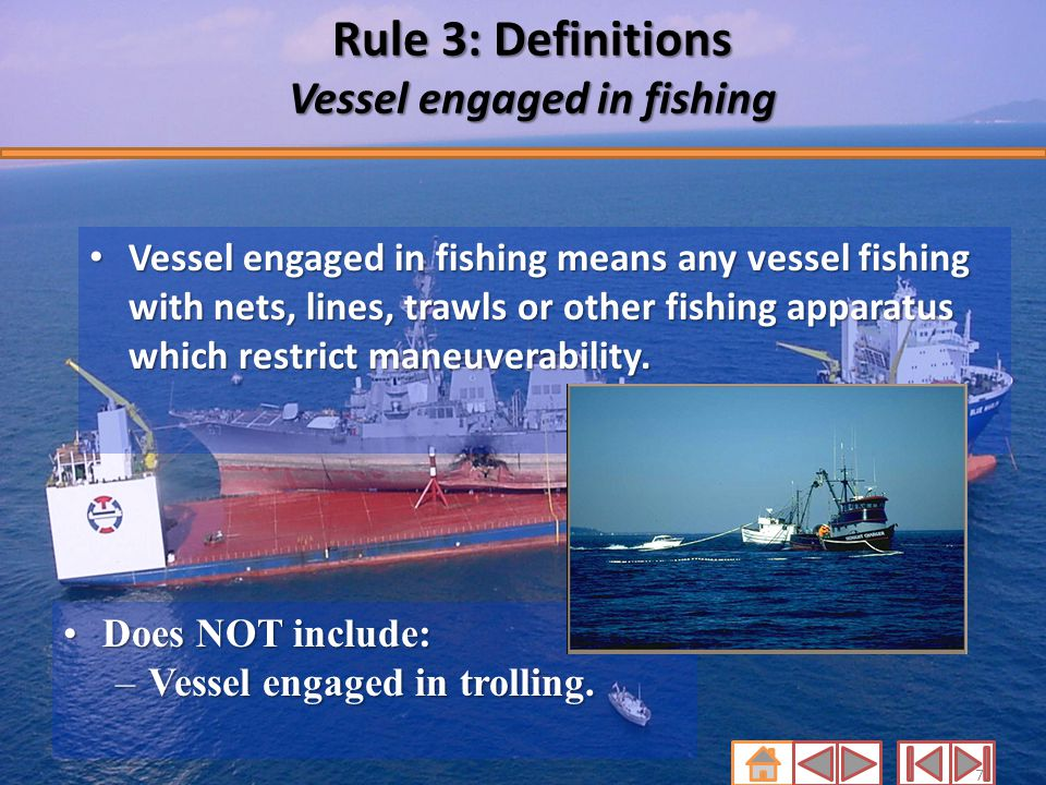 Rule 3: Definitions Vessel engaged in fishing