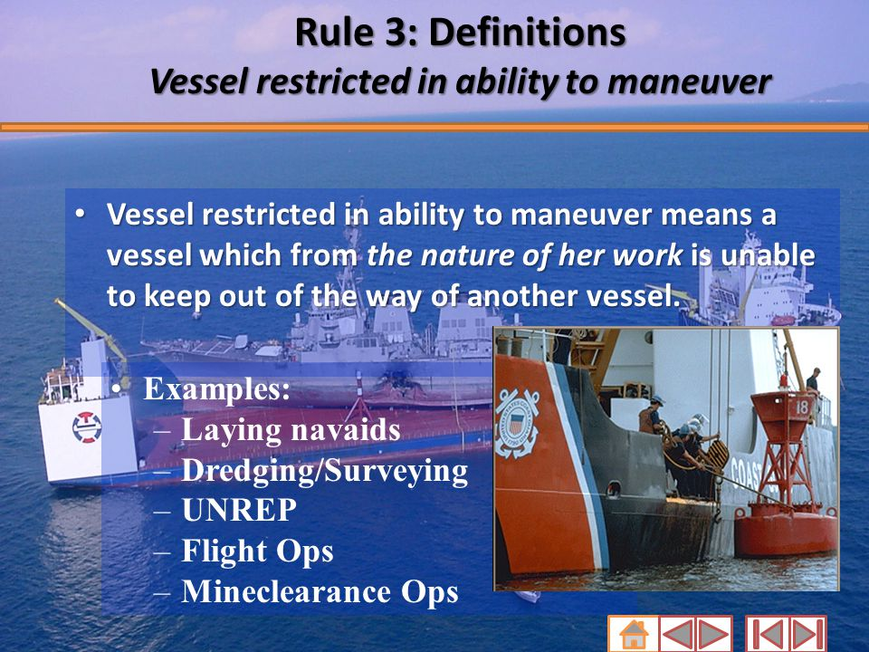 Rule 3: Definitions Vessel restricted in ability to maneuver