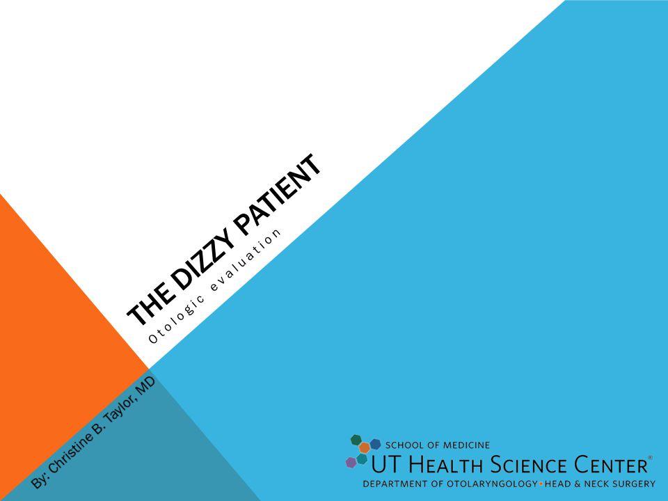 The Dizzy Patient Otologic evaluation