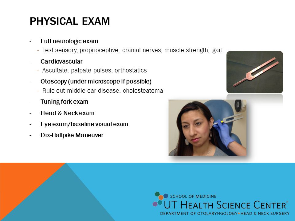 Physical exam Full neurologic exam