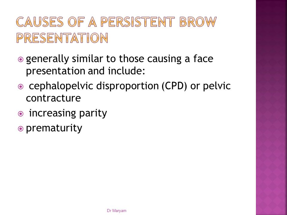 Causes of a persistent brow presentation