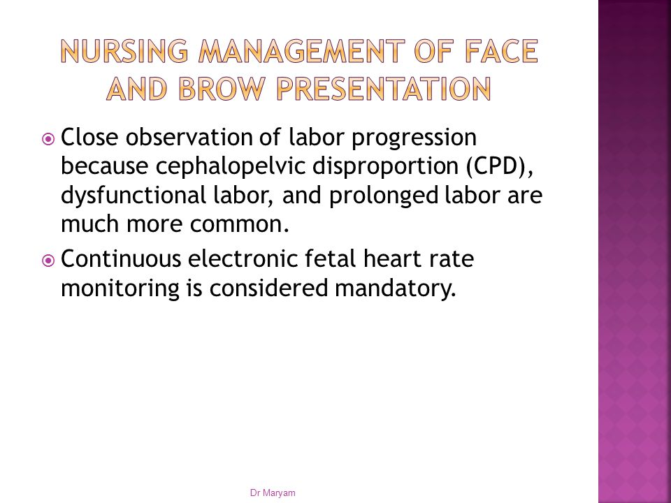 Nursing management of face and brow presentation