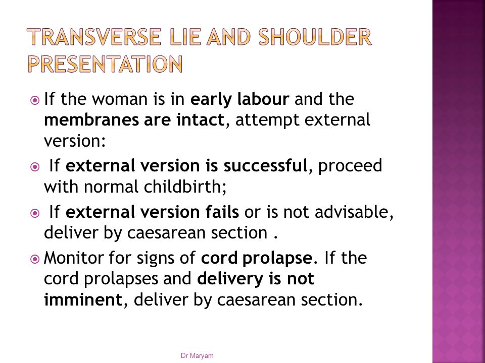 TRANSVERSE LIE AND SHOULDER PRESENTATION