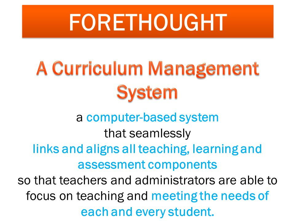FORETHOUGHT A Curriculum Management System a computer-based system
