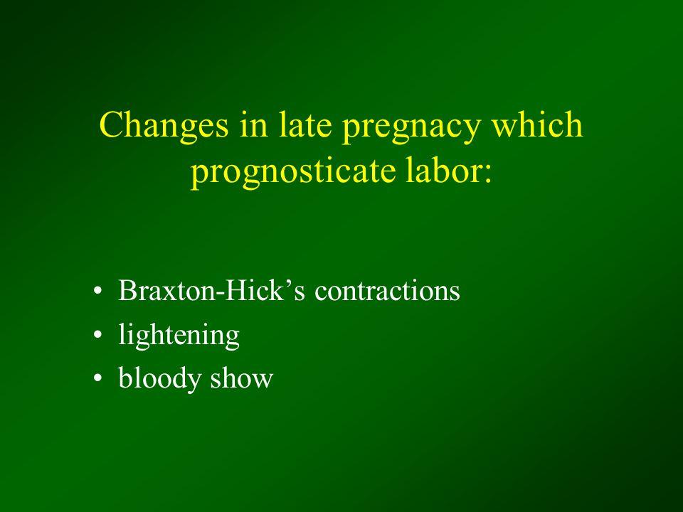 Changes in late pregnacy which prognosticate labor: