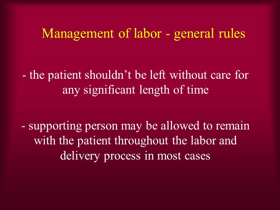 Management of labor - general rules