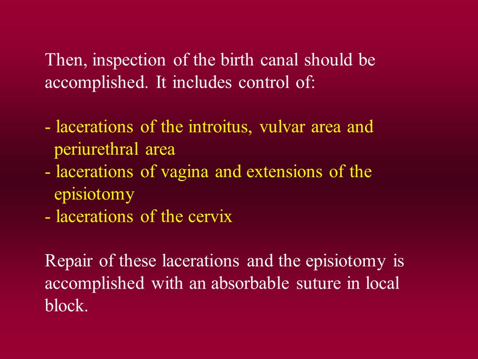Then, inspection of the birth canal should be accomplished