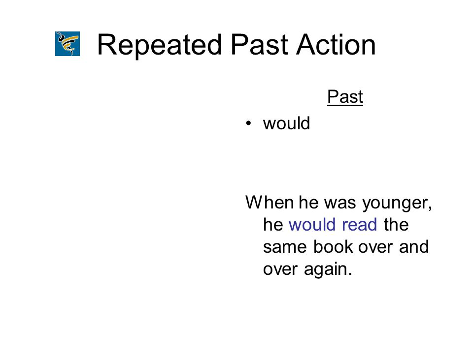 Repeated Past Action Past would