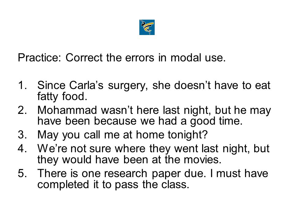 Practice: Correct the errors in modal use.