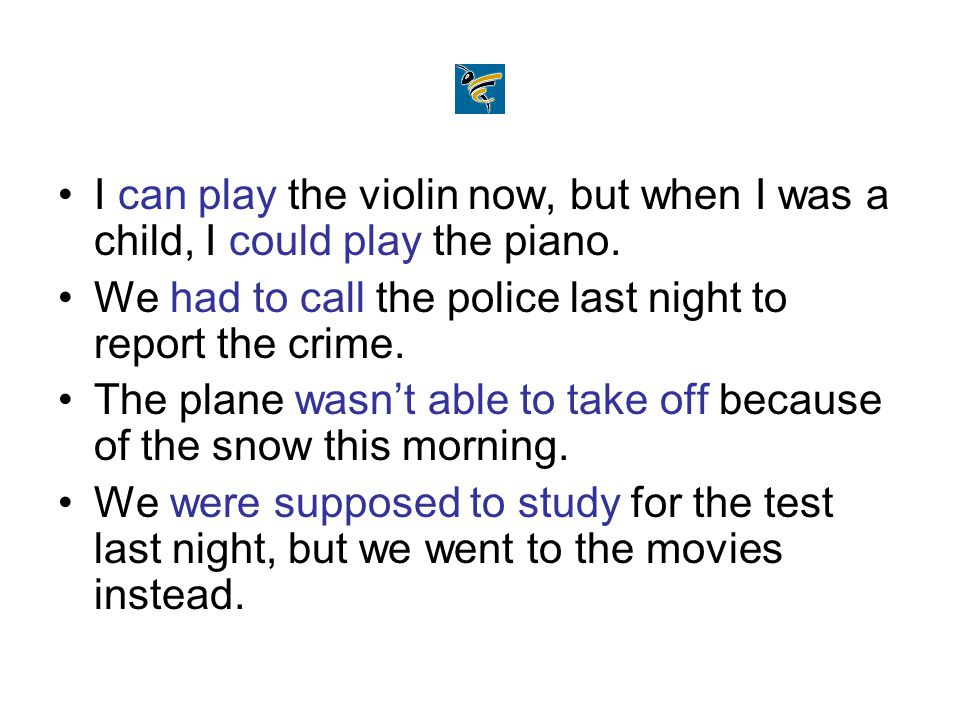 I can play the violin now, but when I was a child, I could play the piano.