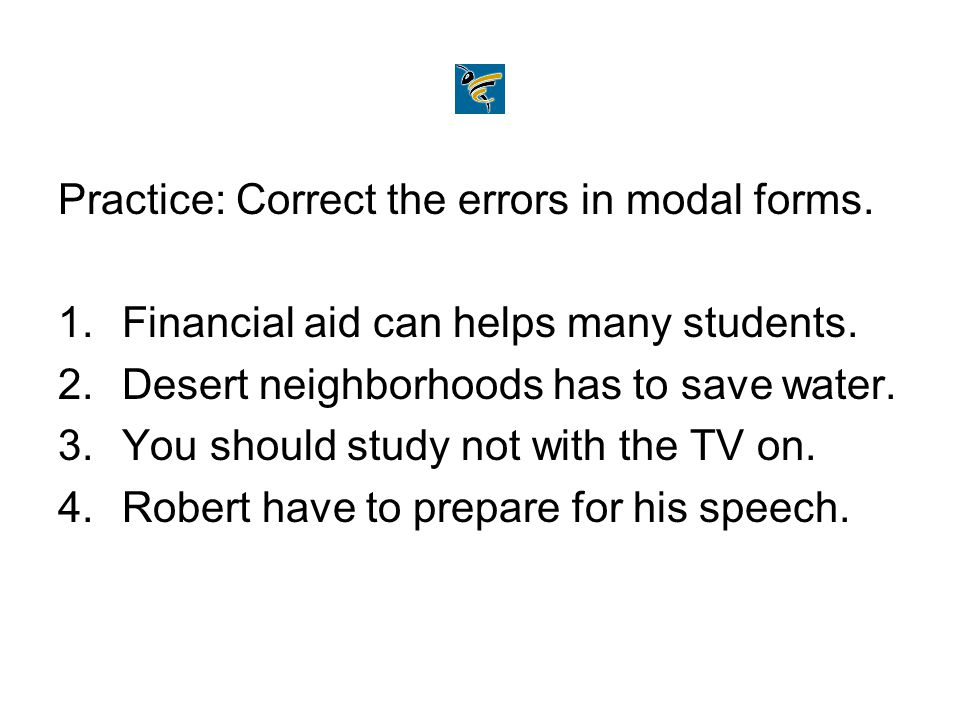 Practice: Correct the errors in modal forms.