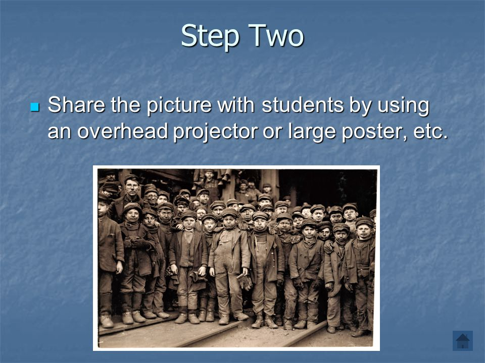 Step Two Share the picture with students by using an overhead projector or large poster, etc.