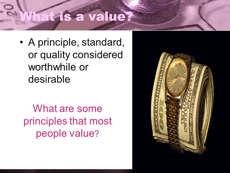 What are some principles that most people value