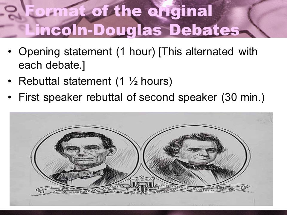 Format of the original Lincoln-Douglas Debates