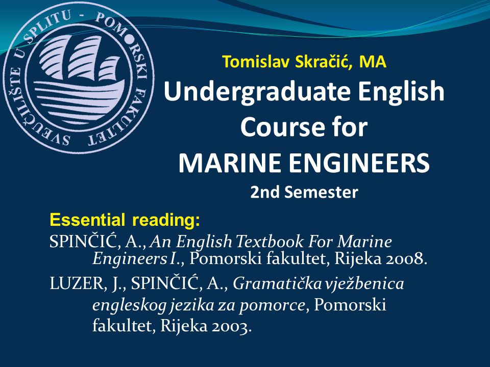 Tomislav Skračić, MA Undergraduate English Course for MARINE ENGINEERS 2nd Semester