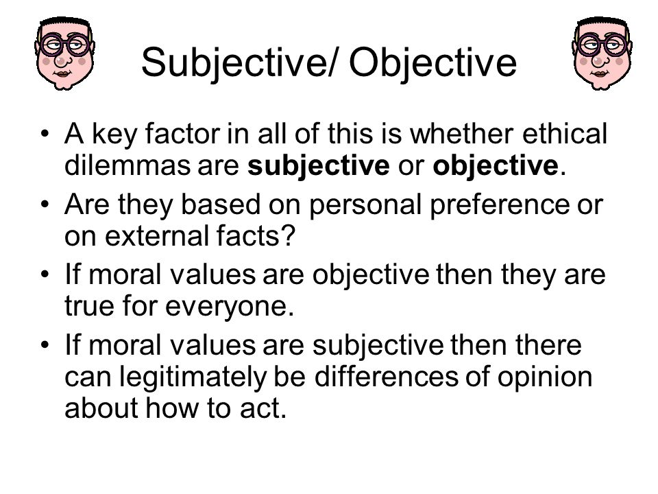 Subjective/ Objective