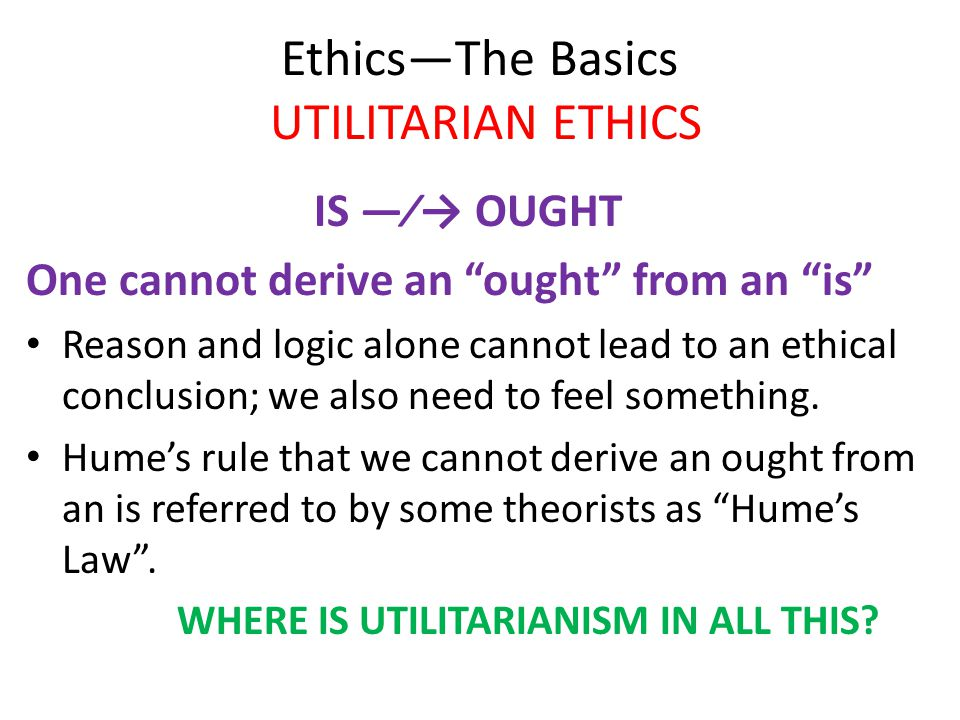 ethics and utilitarian point Utilitarianism is one of the most powerful and persuasive approaches to normative ethics in proto-utilitarian a law that is good at one point in.