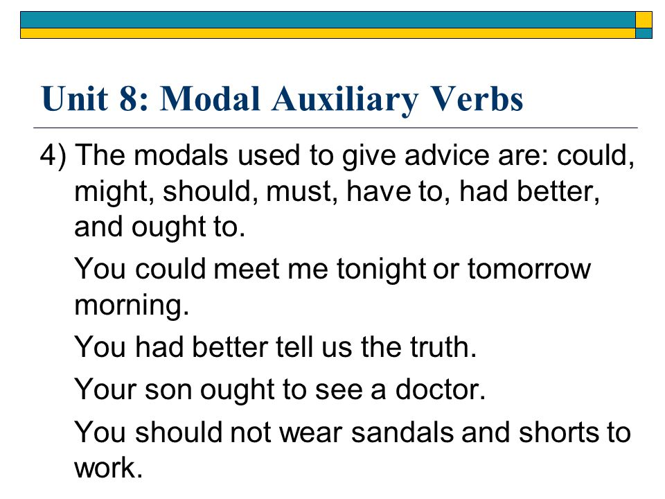Unit 8: Modal Auxiliary Verbs