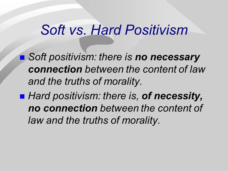 Soft vs. Hard Positivism