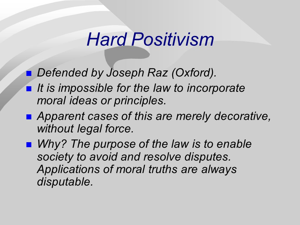 Hard Positivism Defended by Joseph Raz (Oxford).