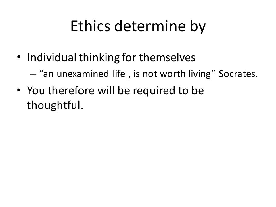 Ethics determine by Individual thinking for themselves