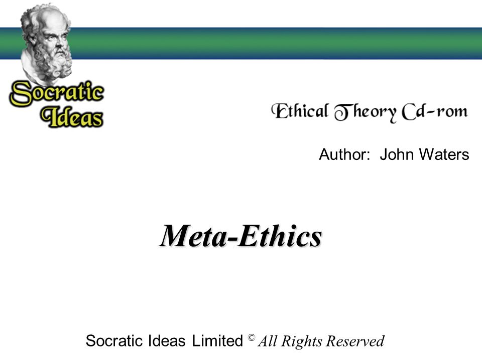 Meta-Ethics Author: John Waters