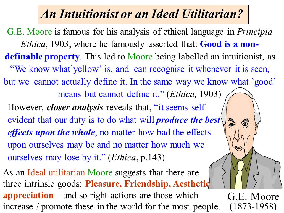 An Intuitionist or an Ideal Utilitarian