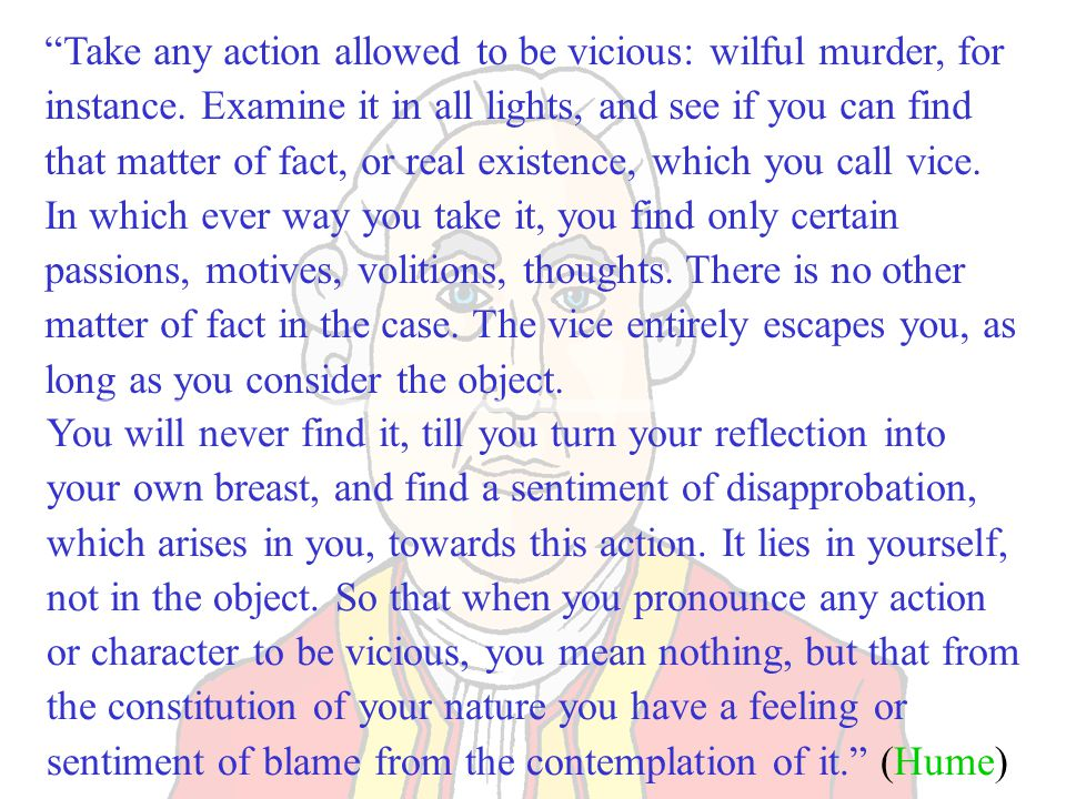 Take any action allowed to be vicious: wilful murder, for instance