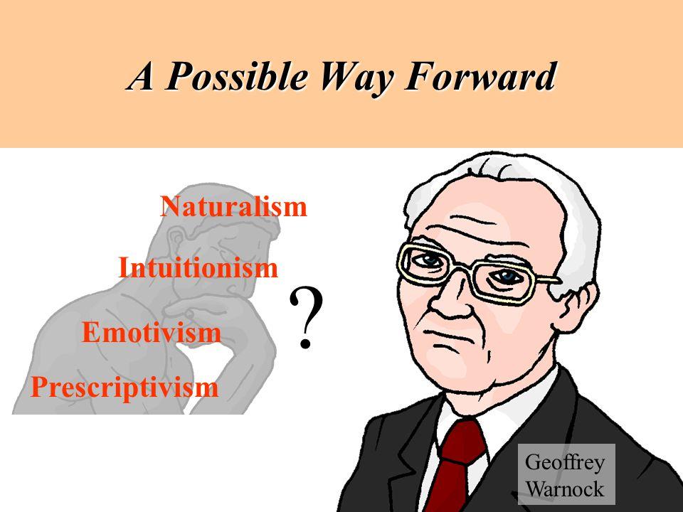 A Possible Way Forward Naturalism Intuitionism Emotivism